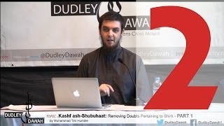 Kashf ash-Shubuhaat: Removing Doubts Pertaining to Shirk - Part 2 | Muhammad Tim Humble
