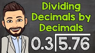 How To Divide A Decimal By A Decimal | Math With Mr. J