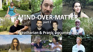 MIND OVER MATTER I - Breatharian & Pranic Documentation (+ Eng Subtitels)