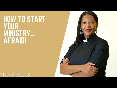 How To Start Your Ministry.... AFRAID!