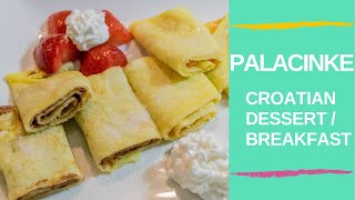 Palacinke | Authentic Croatian Recipe For Breakfast, Snacks Or Dessert | Treasured Recipes: Ep. 2.