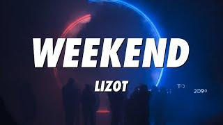 LIZOT - Weekend (Lyrics)