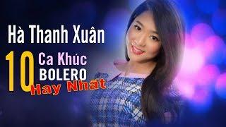 Ha Thanh Xuan Music Collections   10 Bài Bolero Hải Ngoại Chọn Lọc Hay Nhất Của Hà Thanh Xuân