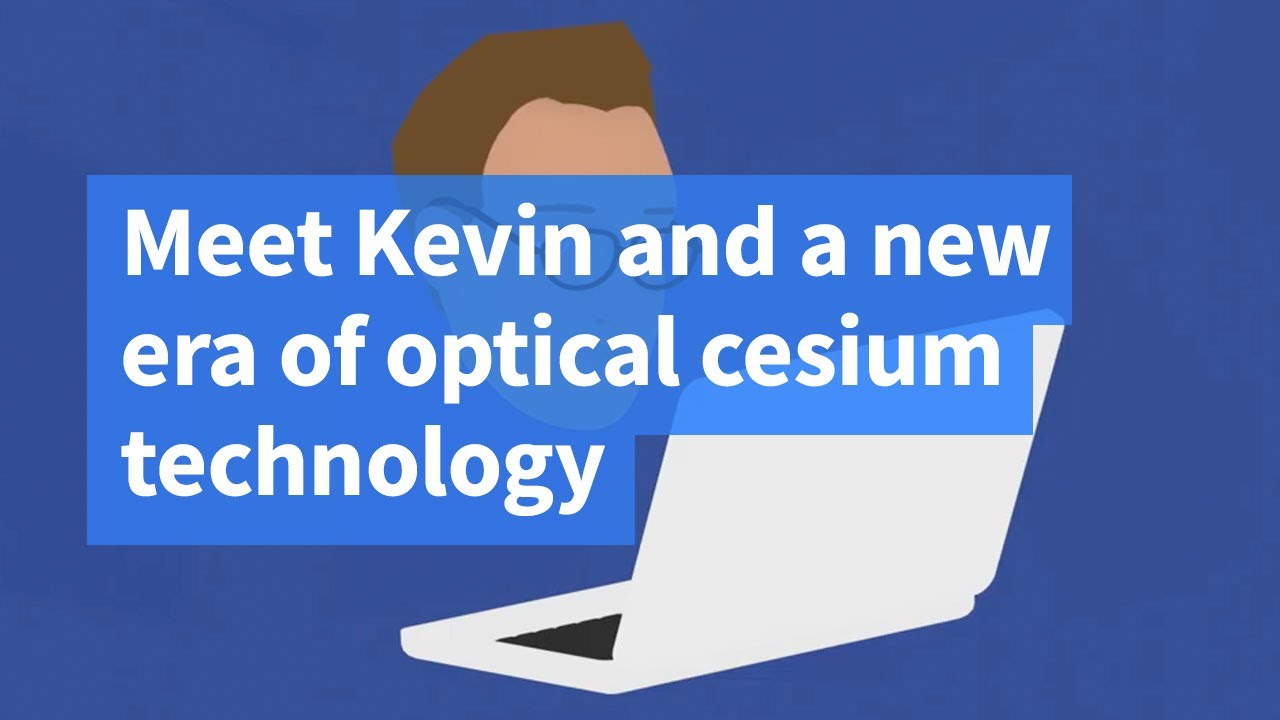 Meet Kevin and a new era of optical cesium technology