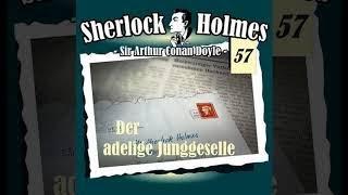 Sir Artur Conan Doyle Folge 56 - Sherlock Holmes : Der adlige Junggeselle (Hörspiel Kompl
