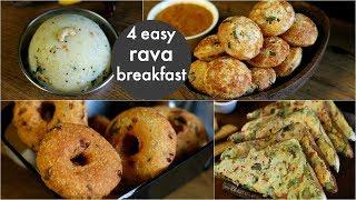 4 easy & instant rava breakfast recipes   healthy & quick breakfast recipes   rava recipes