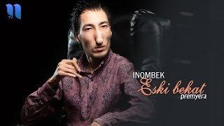 Inombek - Eski bekat | Иномбек - Эски бекат (music version)
