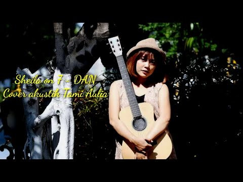 Sheila on 7 - Dan cover akustik Tami Aulia