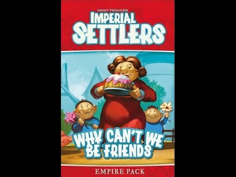 Board Game Brawl Reviews - Imperial Settlers: Why Can't We Be Friends