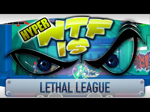 ► WTF Is... - Lethal League ? (Hyper WTF feat. Jesse Cox, TheStrippin & The Completionist) video thumbnail