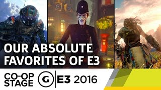 Our Absolute Favorite Games - E3 2016 GS Co-op Stage by GameSpot