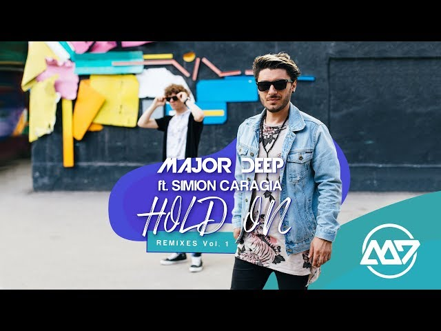 Major Deep feat. Simion Caragia - Hold On (Chris Odd & Elton Smith Radio Remix) [Official]