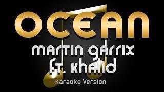 Martin Garrix   Ocean Ft. Khalid (Karaoke) ♪