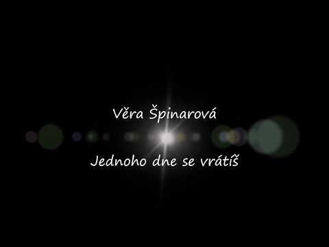 Věra Špinarová - Jednoho dne se vrátíš text