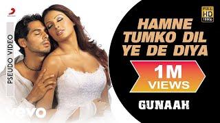 Hamne Tumko Dil Ye De Diya Audio Song - Gunaah|Dino