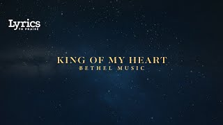 King Of My Heart (Live) [Lyric Video] | Bethel Music