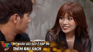 my-nhan-vao-bep-tap-90-them-rau-sach