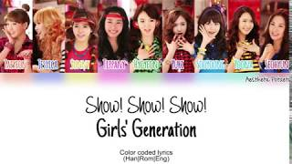 Girls' Generation - Show! Show! Show! (Han|Rom|Eng) [Color coded] Lyrics