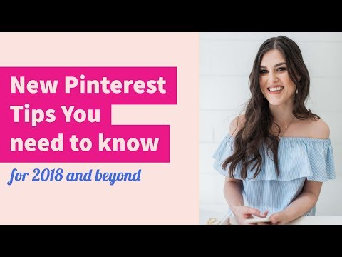 New Pinterest Tips You Need to know for 2018 and Beyond