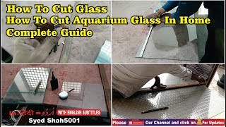 How To Cut Aquarium Glass Easily At Home | DIY |How to Cut Glass
