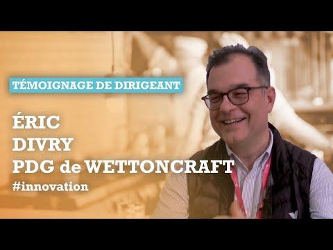 WETTONCRAFT – Éric Divry, PDG