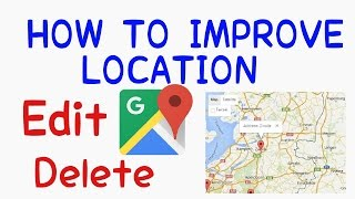 How to improve location on google map
