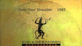 Over Your Shoulder by Echo and the Bunnymen 1985 rare single
