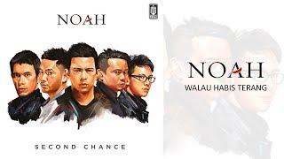 NOAH    Walau Habis Terang (Official Audio)