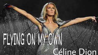Celine Dion   Flying On My Own Lyrics