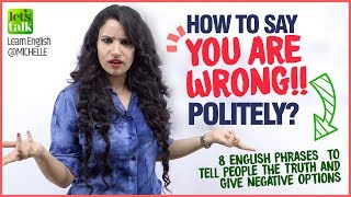 8 Ways To Tell People The Truth Without Hurting Them or being Rude - Learn Polite English Phrases