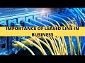 Internet Leased Line - Benefits For Your Business