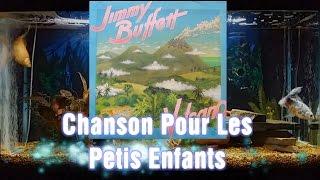 Chanson Pour Les Petits Enfants   Volcano   Jimmy Buffett   Track 5