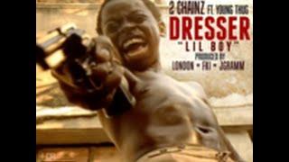 Dresser Lil Boy 2 Chainz ft Young Thug lyrics