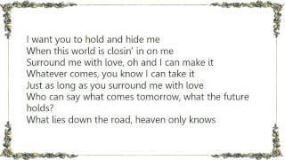 Charly McClain - Surround Me With Love Lyrics