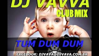 Dj Vavva - Tum Dum Dum (Club Mix)
