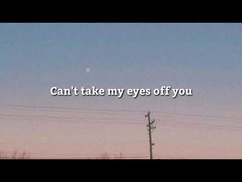 Can't take my eyes of you | Aesthetic Lyrics