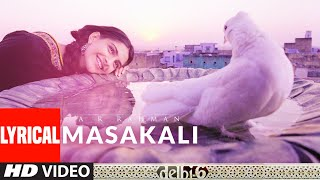 Lyrical: Masakali | Delhi 6 | Abhishek Bachchan, Sonam Kapoor | A.R. Rahman | Mohit Chauhan - Download this Video in MP3, M4A, WEBM, MP4, 3GP