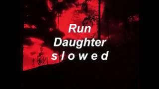 Run - Daughter