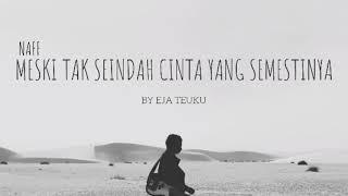 Naff - Tak Seindah Cinta Yang Semestinya (Lirik) Cover By Eja Teuku