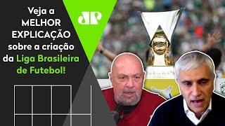 Entenda a Liga Brasileira de Futebol
