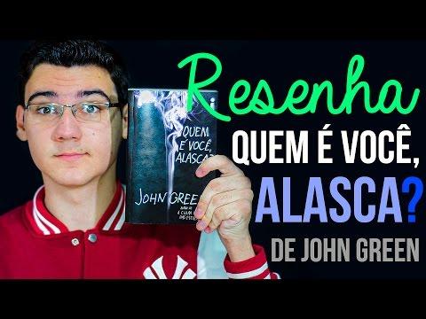 RESENHA: Quem é você, Alasca? de John Green