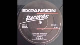 W.Q.B.C. - Love Me Anyway 1986