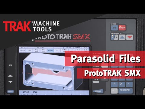 Parasolid Files with the ProtoTRAK SMX CNC | Mill Programming