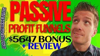 Passive Profit Funnels Review, Demo, $5647 Bonus