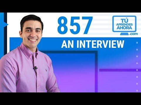 CLASE DE INGLÉS 857 An interview