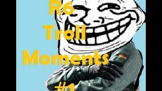 RAINBOW SIX SIEGE Troll Moments #1