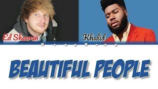 Ed Sheeran   Beautiful People (feat. Khalid) [Color Coded Lyrics]