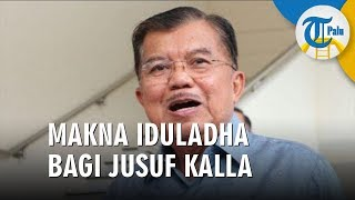 Makna Idul Adha 1440 H bagi Jusuf Kalla