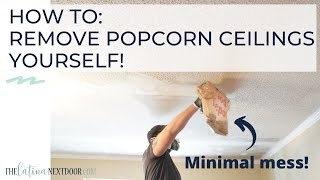 HOW TO REMOVE POPCORN CEILINGS YOURSELF | Best way to remove popcorn ceilings