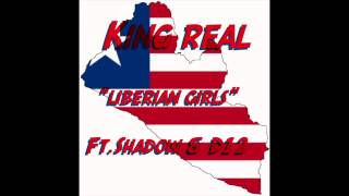 Liberian Music - Liberian Girls by King Real ft. Shadow & D12